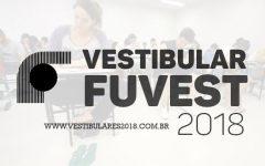 Abertura do Vestibular Fuvest 2018 – Como Se Inscrever e Provas